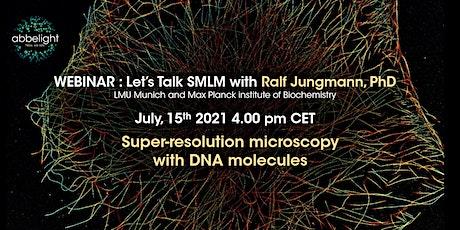 Dr Ralf Jungmann - Super-resolution microscopy with DNA molecules billets
