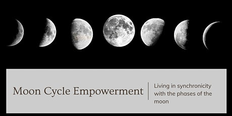 Moon Cycle Empowerment: Living in synchronicity with the phases of the moon tickets