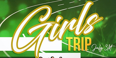 Girls Trip, First Annual All Women Conference tickets
