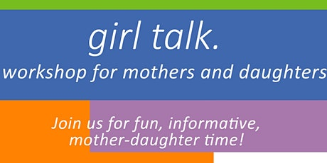 Girl Talk: IN PERSON Mother/Trusted Adult & Daughter Workshop tickets