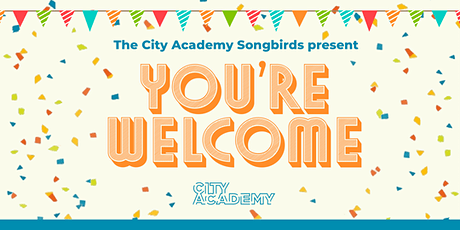 The City Academy Songbirds present 'You're Welcome' tickets