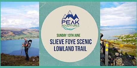 Slieve Foye Scenic Lowland Trail tickets