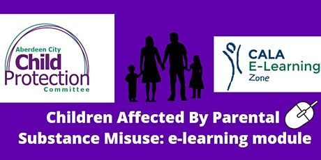 Children Affected By Parental Substance Misuse: e-learning module tickets