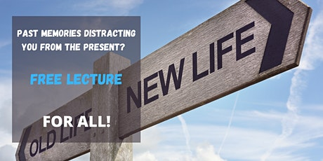 Past Experiences Distracting You From The Present? - FREE LECTURE tickets