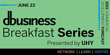 DBusiness Breakfast Series - 2021 Commercial Development Forecast tickets