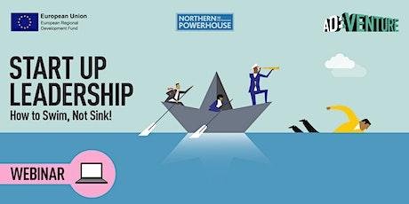 ADVENTURE Workshop - Start Up Leadership – How to Swim, not Sink! tickets