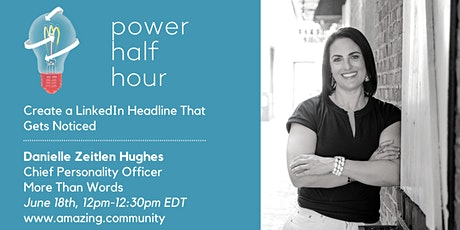 PowerHalfHour: Creating a LinkedIn Headline That Gets Noticed tickets