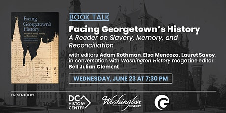 Book Talk: Facing Georgetown's History tickets