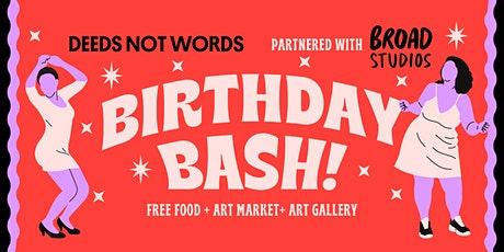 Deeds Not Words' Birthday Bash tickets