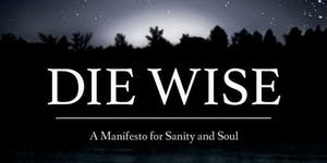 Stephen Jenkinson - An Introduction to Dying Wise in...