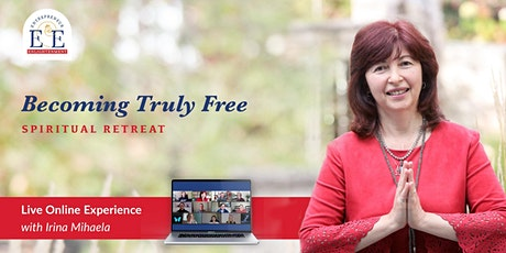 Becoming Truly Free - Spiritual Retreat Online Live Experience tickets