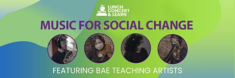 Lunch, Concert, and Learn| Music For Social Change tickets