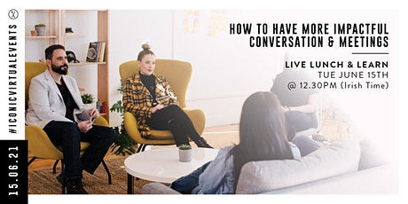 How to Have More Impactful Conversation & Meetings tickets