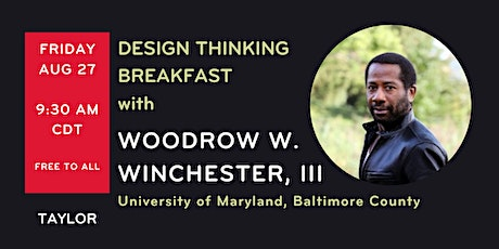 August Design Thinking Breakfast with Woodrow W. Winchester, III, PhD, CPEM tickets