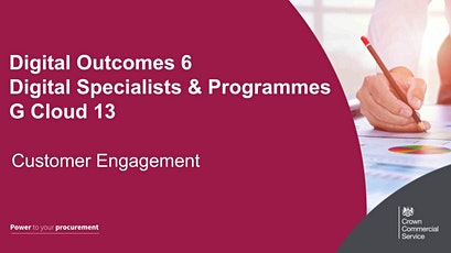 DOS 6 / Digital Specialists & Programmes / G Cloud 13 Customer Engagement tickets