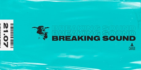 Breaking Sound feat. Meyad, Phil Maguire, Why-Axis, CreatedbyEyes tickets