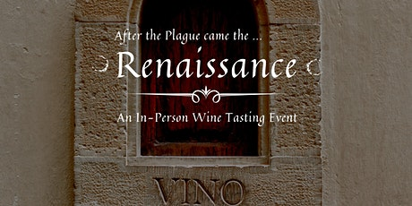After the Plague came the Renaissance - Wine Tasting tickets