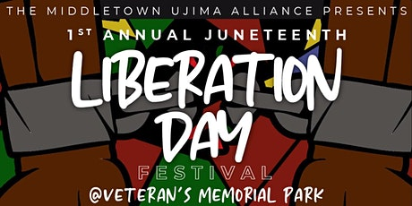 """1st Annual Juneteenth """"Liberation Day"""" Festival tickets"""