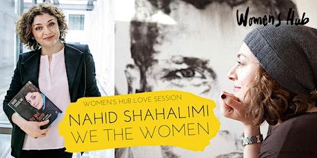 NAHID SHAHALIMI in der WOMEN'S HUB LOVE SESSION - Mi, 14. Juli 2021 Tickets