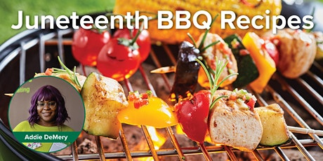 Juneteenth BBQ Recipes with Addie tickets