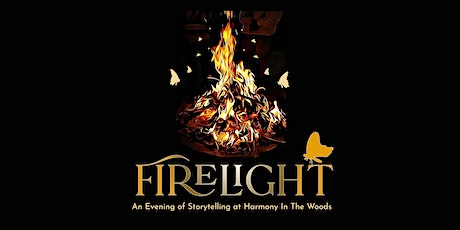 FIRELIGHT: Storytelling at Harmony in the Woods (Saturday Only) tickets
