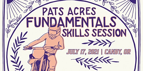 Level 1-3 | Pats Acres Fundamentals |  July 17, 2021 | Canby, OR tickets