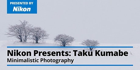 Taku Kumabe – The Art of Minimalistic Photography  - Presented by Nikon tickets