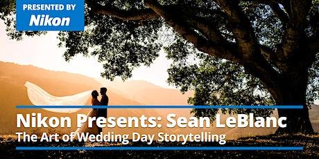 Sean LeBlanc – The Art of Wedding Day Storytelling - Presented by Nikon tickets