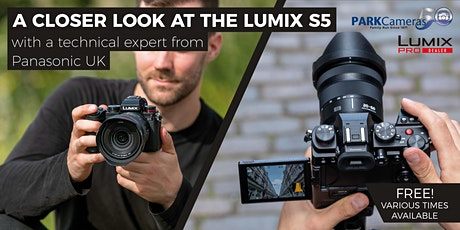 A closer look at the Panasonic LUMIX S5: Park Cameras, London tickets