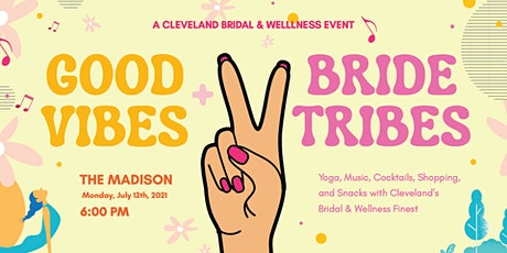 Good Vibes & Bride Tribes tickets