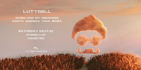 Luttrell - Stereo Live Houston tickets