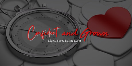 Confident -and Grown: Digital Speed Dating Event tickets