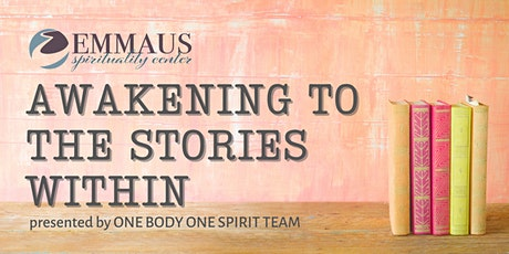 Awakening to the Stories Within - 6 week series  June 19 - July 31 tickets