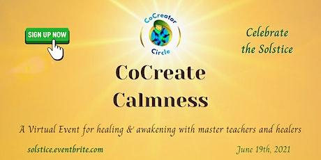 CoCreate Calmness: Awakening & Healing Retreat online tickets