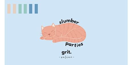 Grit Online- Slumber Parties *June 25* tickets