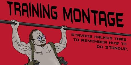 Training Montage: Stavros Halkias (Late Show) tickets