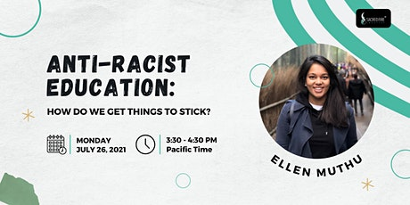 Anti-Racist Education: How Do We Get Things to Stick? with Ellen Muthu tickets
