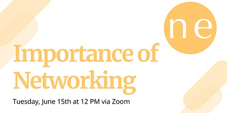 """June Networking """"Importance of Networking"""" tickets"""