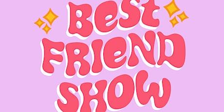 Becky & Sam's Best Friend Show! tickets