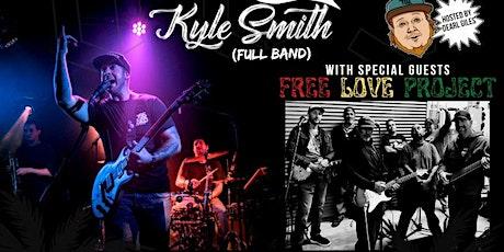 Kyle Smith (Full Band) w/Free Love Project - Oxnard, CA tickets