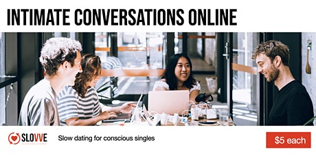 Slow Dating - SATURDAY MORNING Intimate Conversations [Online] - June 2021 tickets