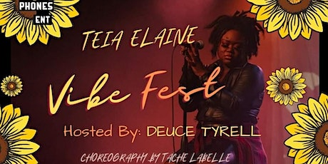 Teia Elaine Vibe Fest Ft. Sunqueen Kelsey, Prince Divine, Juztkp tickets