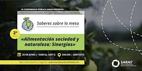 Segundo evento virtual: «Alimentación, sociedad y naturaleza: sinergias» tickets