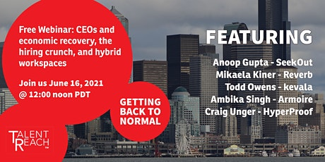 CEOs and Economic Recovery, the Hiring Crunch, and Hybrid Workspaces tickets