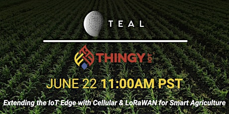 Extending the IoT Edge with Cellular & LoRaWAN for Smart Agriculture tickets
