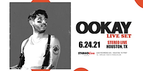 OOKAY (LIVE) - Stereo Live Houston tickets