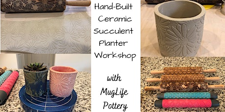 Hand Built Ceramic Succulent Planter Workshop with MugLife Pottery tickets