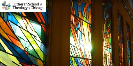 Lutheran School of Theology at Chicago June Virtual Open House tickets