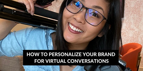 HOW TO PERSONALIZE YOUR BRAND FOR VIRTUAL CONVERSATIONS tickets