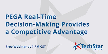 PEGA Real-Time Decision-Making Provides a Competitive Advantage tickets